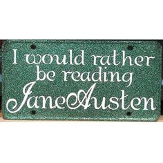 I would rather be reading Jane Austen (etsy)