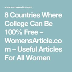 8 Countries Where College Can Be 100% Free – WomensArticle.com – Useful Articles For All Women