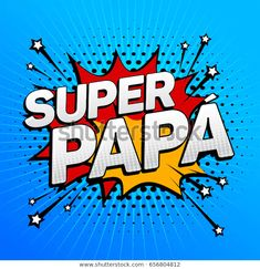 Find Super Papa Super Dad Spanish Text stock images in HD and millions of other royalty-free stock photos, illustrations and vectors in the Shutterstock collection. Fathers Day Wishes, Fathers Day Cake, Fathers Day Crafts, Happy Fathers Day, Happy Mothers, Father's Day Celebration, Dad Quotes, Party In A Box, Spanish
