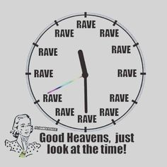 Time to rave