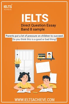 Family and Children: IELTS Writing Task 2 Direct Question Essay Band 8 sample answer. The question is: Parents put a lot of pressure on children to succeed. Do you think this is a good or bad thing? Take a look at the model answer.   #SampleAnswer #IELTSEssay #IELTSModalAnswer #IELTSDirectQuestion #Family #Children #SampleAnswer Ielts Writing Task 2, Writing Test, Writing Practice, Ways Of Learning, Learning Tools, Mental Health Magazines, Essay Structure, So Many Questions, Essay Examples
