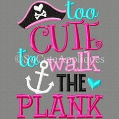 Too Cute To Walk The Plank - 5x7 | What's New | Machine Embroidery Designs | SWAKembroidery.com So Cute Appliques