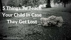 5 Things To Teach Your Child In Case They Get Lost - ENTER HERE CANADA