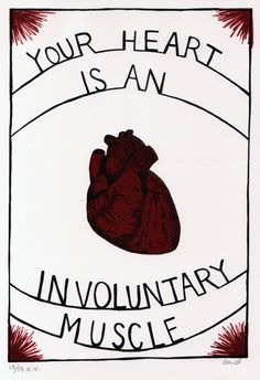 Your heart is an involuntary muscle.