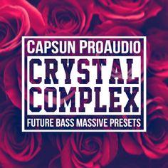Crystal Complex - Future Bass Massive Presets from CAPSUN ProAudio