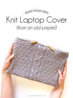 DIY Knit Laptop Cover - from an Old Sweater!