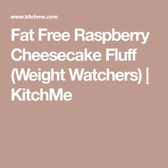 Fat Free Raspberry Cheesecake Fluff (Weight Watchers) | KitchMe