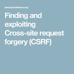 Finding and exploiting Cross-site request forgery (CSRF)