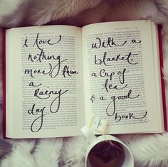 """I love nothing more than a rainy day with a blanket, a cup of tea and a good book!"" Gorgeous but you don't write on books! Tea And Books, I Love Books, Good Books, Books To Read, My Books, Love Reading, Tea Reading, Reading Nooks, Book Nerd"