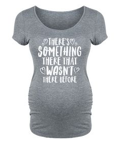Loving this Athletic Heather 'Something There' Maternity Scoop Neck Tee on #zulily! #zulilyfinds