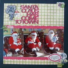 """Christmas in July - """"Santa Clause Has Come to Town"""" layout by Janet Zeppa, Design Team member."""