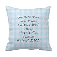 """Apology for Messy House 16"""" Square Pillow Retro - This 16"""" x 16"""" square pillow, a tongue in cheek apology for a messy house, is a vintage 1960's kitschy saying. The retro blue and white design looks great with most decor. Text can be modified (eg - change """"Our"""" to """"My"""") if desired. All Rights Reserved © 2013 Alan & Marcia Socolik.  #Retro #Vintage #Kitsch #Kitschy #Pillows #Decor"""