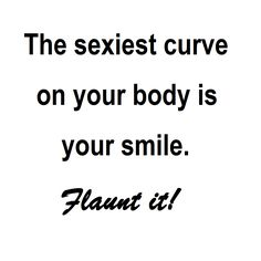 Don't be afraid to flaunt it! Dont Be Afraid, Sexy Curves, Quotable Quotes, Math, Mathematics, Math Resources, Early Math