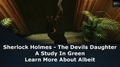 Sherlock Holmes The Devil's Daughter A Study In Green Learn More About Albeit