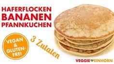 Vegane, glutenfreie Pfannkuchen aus NUR 3 ZUTATEN | Einfaches Rezept für leckere Haferflocken-Bananen-Pancakes MIT VIDEO