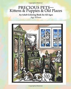 Precious Pets?Kittens & Puppies & Old Places: An Adult Coloring Book for All Ages by Agy Wilson http://www.amazon.com/dp/152388956X/ref=cm_sw_r_pi_dp_d730wb06ZDYWN