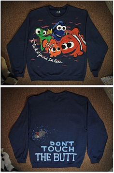 Finding Nemo sweatshirt...LOL COURTNEY HARRIS. This would coordinate well with the purity retreat we just had. You could totally paint this.