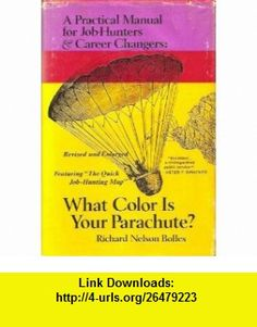 What color is Your Parachute? (9780898150681) Richard Nelson Bolles , ISBN-10: 089815068X  , ISBN-13: 978-0898150681 ,  , tutorials , pdf , ebook , torrent , downloads , rapidshare , filesonic , hotfile , megaupload , fileserve