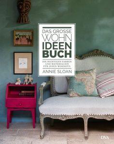 Ihre Farben haben nics Wohn-Welt revolutioniert – jetzt ist ihr neues Buch erschienen: Annie Sloan: Das große Wohnideen-Buch