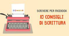#SCRIVERE PER #FACEBOOK. 10 #CONSIGLI DI #SCRITTURA  http://www.spidwit.com/blog/scrivere-per-facebook-10-consigli-di-scrittura/
