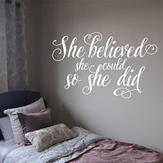 She believed she could so she did Vinyl Wall Decal by Wild Eyes Signs, inspirational motivational saying teen girl decor for women art vinyl decal sticker modern decal CT4568. She believed she could so she did. ~~PRODUCT DESCRIPTION~~ * Removable vinyl wall decal * Colors can be selected from color palette in the photo listing * Any sample photo used is for illustrative purposes. Measure area to ensure good fit. Custom sizing is available, please convo for quote. ~~CHECKOUT~~ * Please…