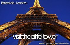 Before I die, I want to...Visit the Eiffel Tower