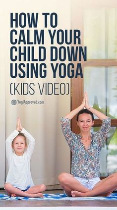 How to Calm Your Child Using Yoga (Yoga for Kids Video) #yogabedtime