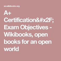 A+ Certification/Exam Objectives - Wikibooks, open books for an open world