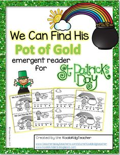 This printable emergent reader takes the readers on a journey to find the leprechaun's pot of gold. https://www.teacherspayteachers.com/Product/St-Patricks-Day-Emergent-Reader-3066386