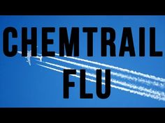 IS THE CHEMTRAIL FLU REAL? Mysterious illness spreading across America may be linked to chemtrails