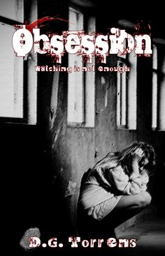 """Obsession"" by D.G. Torrens due for release in August 2012..."