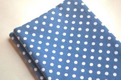 6 Large Blue Polka Dot Cloth Napkins by Dot and Army. $36.00, via Etsy.  who doesn't LOVE polka dots?