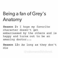 Grey's anatomy fans life- so relatable Greys Anatomy Season 2, Greys Anatomy Funny, Grey Anatomy Quotes, Grays Anatomy, Anatomy Humor, Grey Quotes, Tv Quotes, Movie Quotes, Dark And Twisty