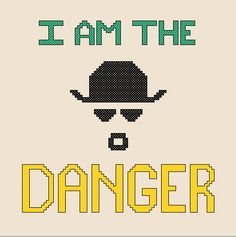 Breaking Bad I Am The Danger Cross Stitch Pattern by TuskenTraders, $3.50