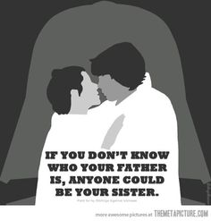 If you don't know who your father is…  HAHAHAHAHA  That would suck!