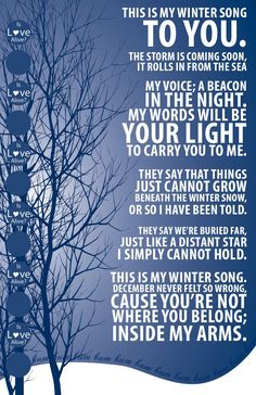 I listened to this often while my husband was deployed. It's beautiful.   Winter Song by Ingrid Michaelson & Sara Bareilles - lyric illustration