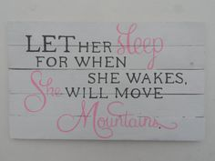A sweet sign and quote that makes a great gift for a woman of any age. Perfect decoration for the nursery! This lightweight 7.5 by 12 sign is
