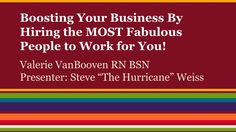 Home Care Marketing: Video: Webinar Replay - Boosting Your Home Care Business By Hiring the MOST Fabulous People to Work for You! #homecaremarketing
