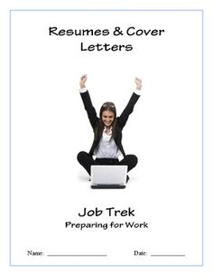 Resumes & Cover Letters - Job Trek: Preparing for Work