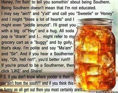 """Three things to know about Southern women--Don't ever tell them they can't, don't get between their girlfriends and run if you hear one say """"Oh, hell no!"""" cause she's after something or something is after her."""