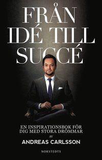Från idé till succé : en högst personlig inspirationsbok (e-bok)