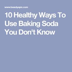 10 Healthy Ways To Use Baking Soda You Don't Know