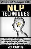 Free Kindle Book -  [Self-Help][Free] NLP Techniques: Ultimate NLP Techniques Guide! - Neuro Linguistic Programming And Neuroplasticity Strategies To Overcome Fear, Increase Self Esteem, Self ... Visualization, Emotional Intelligence) Check more at http://www.free-kindle-books-4u.com/self-helpfree-nlp-techniques-ultimate-nlp-techniques-guide-neuro-linguistic-programming-and-neuroplasticity-strategies-to-overcome-fear-increase-self-esteem-self-visualization-emotional/