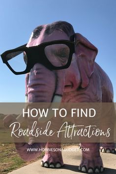 How do you find things like the World's Largest Pencil, the building shaped like a guitar or the larger than life pink elephant with reading glasses? Today I'm sharing some of my best tips to help you find roadside attractions on your next road trip!