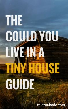 Could You Live In A Tiny House? With this free guide, you'll find out if you're suited to live in a tiny house. If you're not, the guide will walk you through how to improve your readiness.