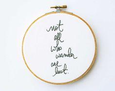 Gray embroidery hoop art  not all who wander by makenziandmadilyn