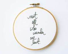 Gray embroidery hoop art  not all who wander by makenziandmadilyn