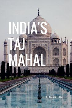 India's the Taj Mahal...