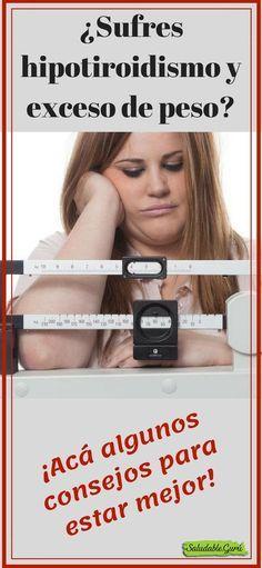 ¿Sufres hipotiroidismo y exceso de peso? Acá algunos consejos para estar mejor. #saludable #salud #hipotiroidismo #hipertiroidismo #grandulatiroides #excesodepeso #kilos #insomnio #hormigueo #Fatiga #cansancio #Cabelloquebradizo #caídadelcabello #Cambios #humor #Falta #concentración #Depresión #Calambres #musculares #Sequedad #piel #Uñasdébiles #Infertilidad