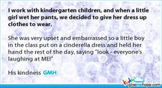 I work with kindergarten children, and when a little girl wet her pants, we decided to give her dress up clothes to wear